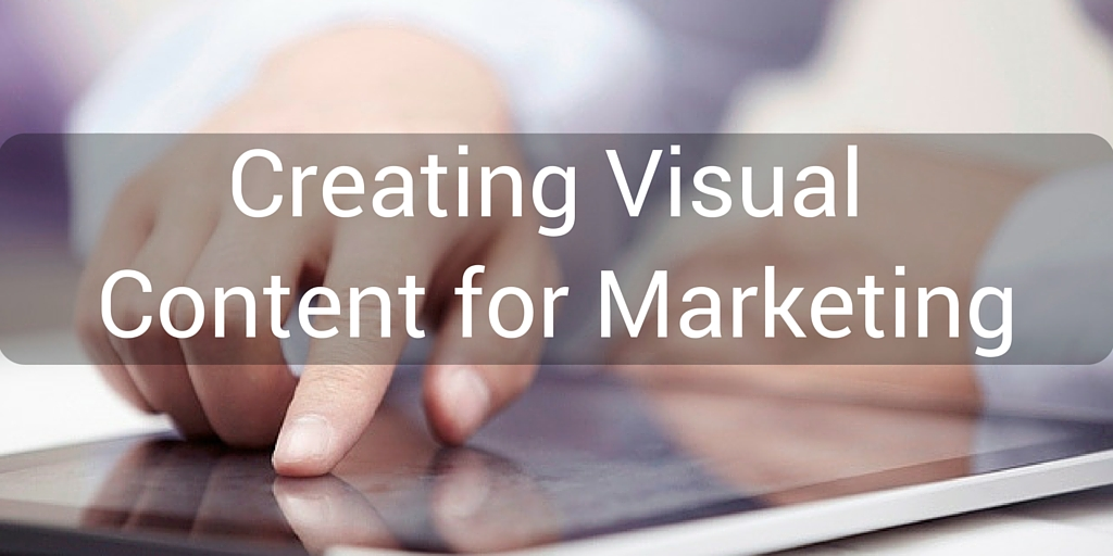 Creating Visual Content for Marketing