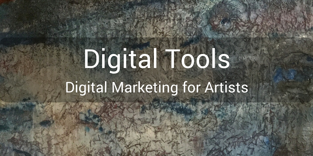 Digital Tools- Digital Marketing for Artists